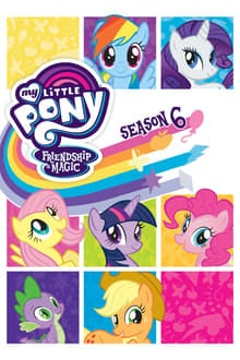 My Little Pony มิตรภาพอันแสนวิเศษ ภาค 6